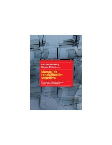 Manual De Rehabilitacion Cognitiva *un Enfoque Interdiscplinario Desde Las Neurociencias