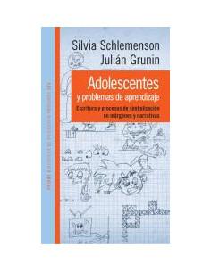 Adolescentes Y Problemas De Aprendizaje *escritura Y Procesos De Simbolizacion En Margenes Y Narrativas