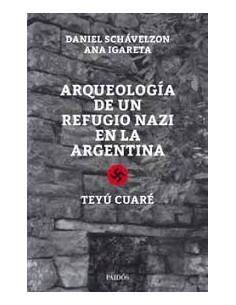 Arqueologia De Un Refugio Nazi En La Argentina
