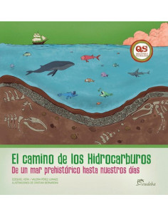 El Camino De Los Hidrocarburos *de Un Mar Prehistorico Hasta Nuestros Dias