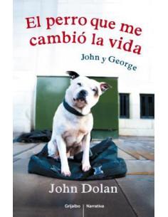 El Perro Que Me Cambio La Vida