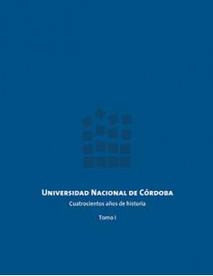 Universidad Nacional De Cordoba *cuatrocientos Años De Historia Tomo 1 Y 2