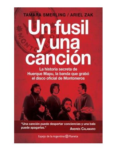 Un Fusil Y Una Cancion *historia De Huerque Mapu La Banda Que Grabo El Disco Oficial De Montoneros