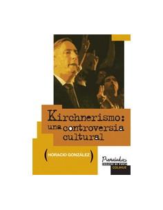 Kirchnerismo *una Controversia Cultural