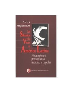 Los Silencios Y Las Voces En America Latina *notas Sobre Pensamiento Nacional Y Popular