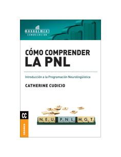 Como Comprender La Pnl *introduccion A La Programacion Neurolinguistica