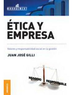 Etica Y Empresa *valores Y Responsabilidad Social En La Gestion