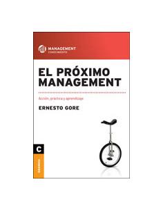 El Proximo Management *accion Practica Y Aprendizaje