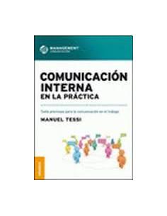 Comunicacion Interna En La Practica *siete Premisas Para La Comunicacion En El Trabajo