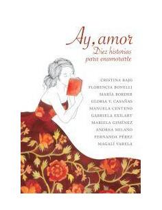 Ay Amor *diez Historias Para Enamorar