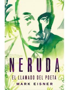 Neruda El Llamado Del Poeta