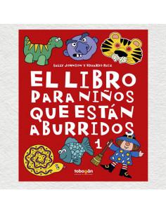 El Libro Para Niños Que Estan Aburridos