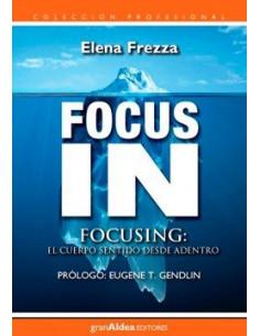 Focus In *focusing El Cuerpo Sentido Desde Adentro