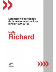 Latencias Y Sobresaltos De La Memoria Inconclusa (chile:1990-2015)