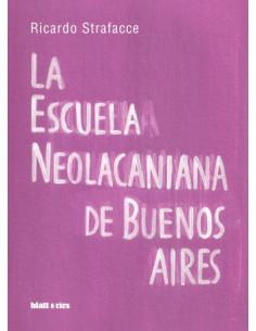 La Escuela Neolacaniana De Buenos Aires