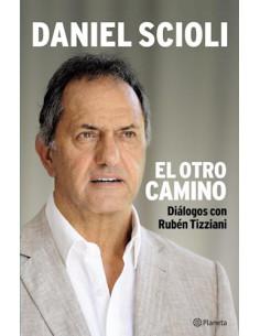 Daniel Scioli El Otro Camino