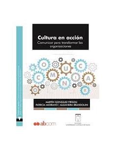 Cultura En Accion Comunicar Para Transformar Las Organizaciones