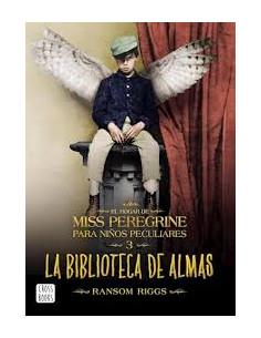 El Hogar De Miss Peregrine Para Niños Peculiares 3 La Biblioteca De Almas