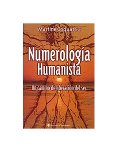 Numerologia Humanista *un Camino De Liberacion Del Ser