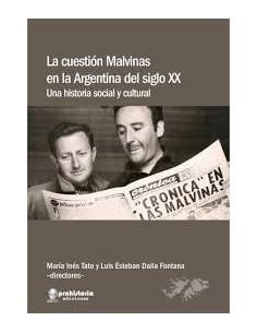 La Cuestion Malvinas En La Argentina Del Siglo Xx