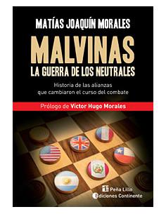 Malvinas La Guerra De Los Neutrales *historia De Las Alianzas Que Cambiaron El Curso Del Combate
