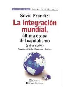 La Integracion Mundial *ultima Etapa Del Capitalismo ( Y Otros Escritos )