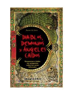 Diablos Demonios Y Angeles Caidos *respuestas A Todas Sus Preguntas Sobre Los Seres Infernales