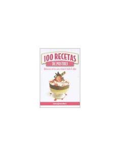 100 Recetas De Postres *deliciosas Recetas Para Compartir Todo El Sabor