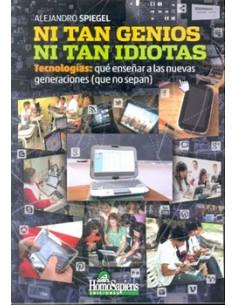 Tecnologias Que Enseñan A Las Nuevas Generaciones *ni Tan Genios Ni Tan Idiotas