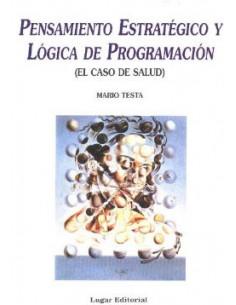 Pensamiento Estrategico Y Logica De Programacion *el Caso De Salud