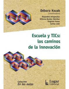 Escuela Y Tics *los Caminos De La Innovacion