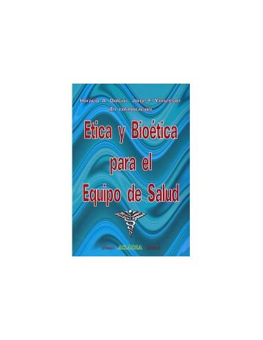 Etica Y Bioetica Para El Equipo De Salud