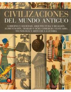 Civilizaciones Del Mundo Antiguo *gobierno Y Sociedad Arquitectura Y Religion Alimentacion Trabajo Y Ocio