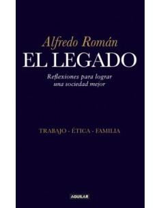 El Legado *trabajo, Etica, Familia Reflexiones Para Lograr Una Sociedad Mejor