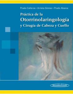 Practica De La Otorringologia Y Cirujia De Cabeza Y Cuello