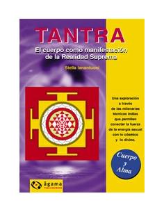 Tantra *el Cuerpo Como Manifestacion De La Realidad Suprema