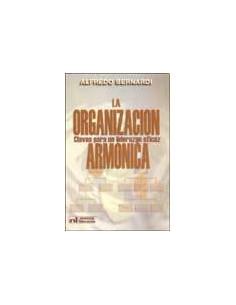 La Organizacion Armonica *claves Para Un Liderazgo Eficaz