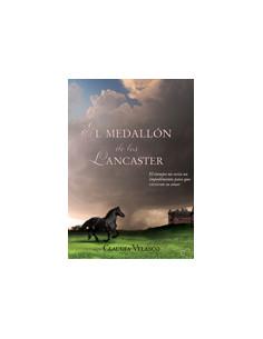 El Medallon De Los Lancaster *el Tiempo No Seria Un Impedimento Para Que Vivieran Su Amor