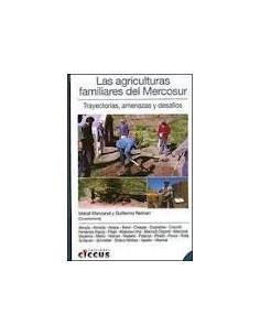 Las Agriculturas Familiares Del Mercosur *trayectorias Amenazas Y Desafios