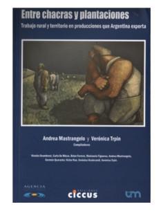Entre Chacras Y Plantaciones *trabajo Rural Y Territorio En Producciones Que Argentina Exporta
