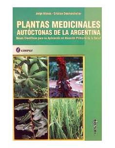 Plantas Medicinales Autoctonas De La Argentina *bases Cientificas Para Su Aplicacion En Atencion Primaria De La Salud
