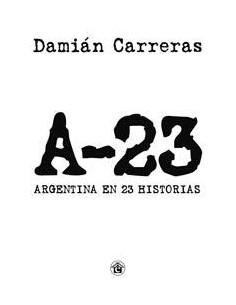 A 23 Argentina En 23 Historias