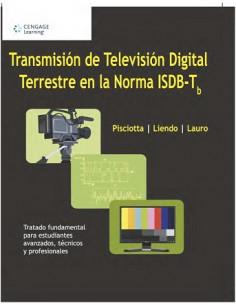 Transmision De Television Digital Terrestre En La Norma Isdb-t *tratado Fundamental Para Estudiantes Tecnico Y Profesionales