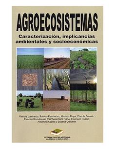 Agroecosistemas *caracterizacion, Implicancias Ambientales Y Socioeconomicas