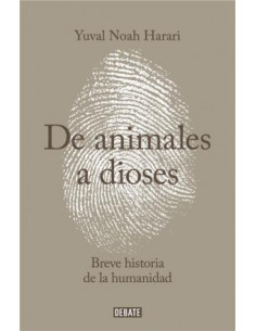 De Animales A Dioses *breve Historia De La Humanidad