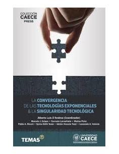 La Convergencia De Las Tecnologias Exponenciales Y La Singularidad Tecnologica