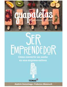 Guapaletas Ser Emprendedor *como Convertir Un Sueño En Una Empresa Exitosa