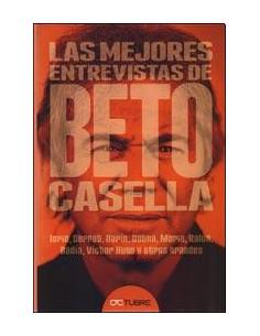 Las Mejores Entrevistas De Beto Casella