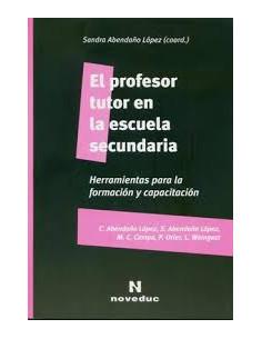 El Profesor Tutor En La Escuela Secundaria *herramientas Para La Formacion Y Capacitacion