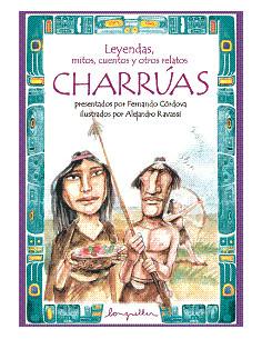 Charrua *leyendas Mitos Cuentos Otros Relatos